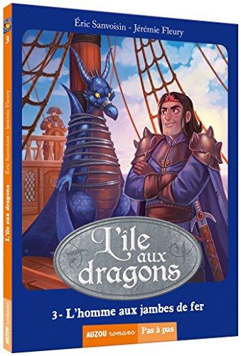L'île aux dragons, Tome 3 : L'homme aux jambes de fer