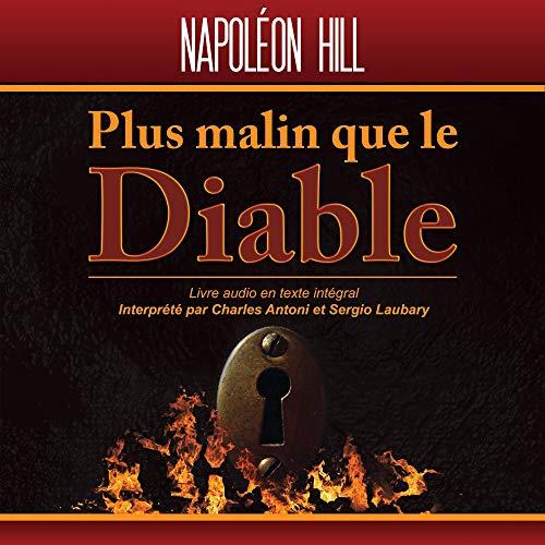 Plus malin que le Diable: Le secret de la liberté et du succès par Napoleon Hill