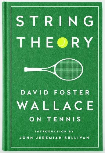 string-theory-david-foster-wallace-on-tennis
