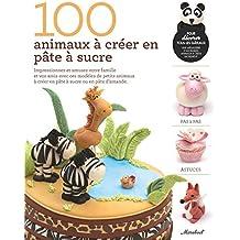 100 animaux à créer en pâte à sucre