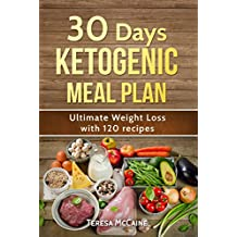 30 DAY KETOGENIC MEAL PLAN: ULTIMATE WEIGHT LOSS WITH 120 KETO RECIPES (English Edition)