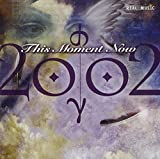Songtexte von 2002 - This Moment Now