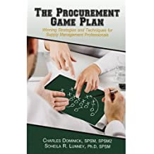 The Procurement Game Plan: Winning Strategies and Techniques for Supply Management Professionals