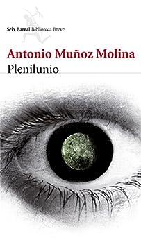 Plenilunio eBook: Antonio Muñoz Molina: Amazon.es: Tienda