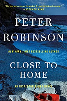 Close to Home: A Novel of Suspense (Inspector Banks series) by [Robinson, Peter]