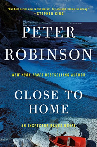 Close to Home: A Novel of Suspense (Inspector Banks series Book 13) (English Edition)