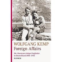 Foreign Affairs: Die Abenteuer einiger Engländer in Deutschland 1900-1945