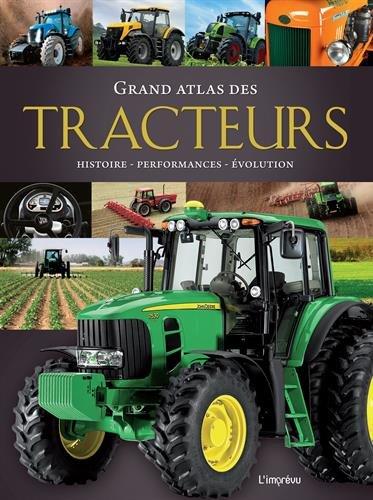 Grand atlas des tracteurs : Histoire, performances, évolution par Michael Dörflinger