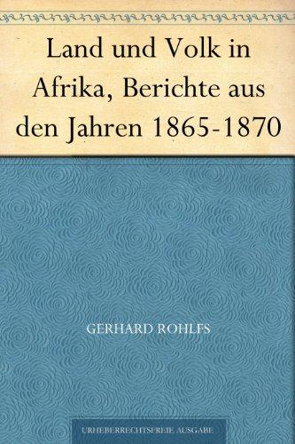 Land und Volk in Afrika, Berichte aus den Jahren 1865-1870