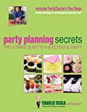 Party Planning Secrets: The Ultimate Guide to a Successful Party