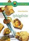 Bibliocollège - Iphigénie - Racine par Racine