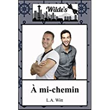 À mi-chemin (Wilde's (French) t. 5) (French Edition)
