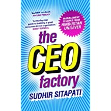THE CEO FACTORY : Management Lessons from Hindustan Unilever