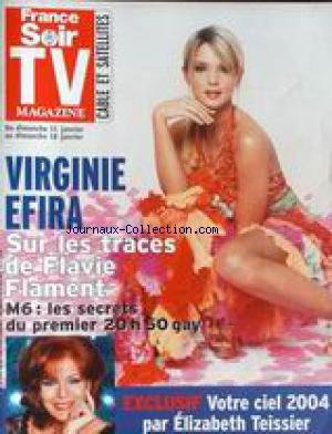TV MAGAZINE - VIRGINIE EFIRA SUR LES TRACES DE FLAVIE FLAMENT - LES SECRETS DU 1ER 20H50 GAY - M6 - ELIZABETH TEISSIER.