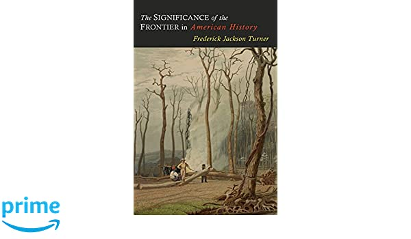 the significance of the frontier in american history 1893