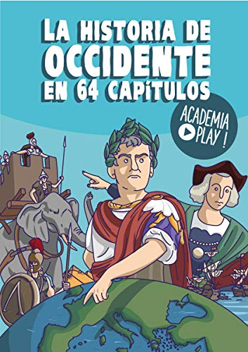 La historia de Occidente en 64 capítulos: Un libro de Academia Play por Javier Rubio Donzé