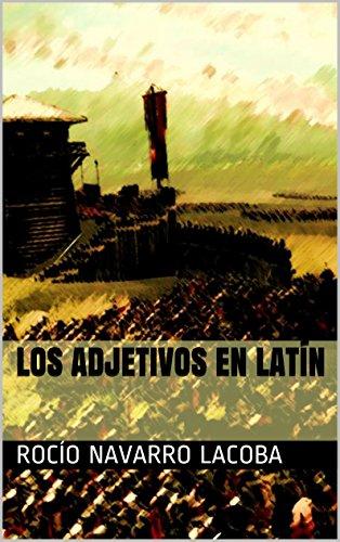 LOS ADJETIVOS EN LATÍN (Fichas de latín) por Rocío Navarro Lacoba