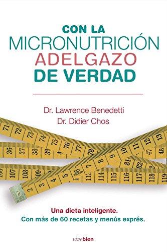 Con la micronutrición adelgazo de verdad (Vivebien) (Spanish Edition)