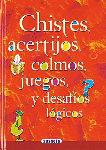 Chistes, Acertijos, Colmos (Chistes, Curiosidades, Acertijos)
