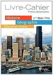 Histoire-Géographie Education civique 1e Bac Pro : Livre-cahier