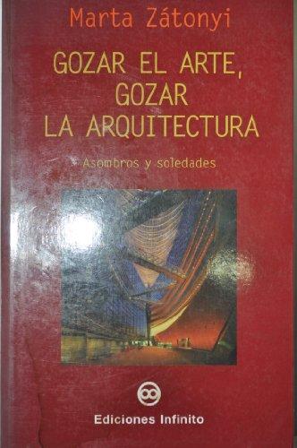 Descargar Libro Libro Gozar el arte, gozar la arquitectura de Marta Zátonyi