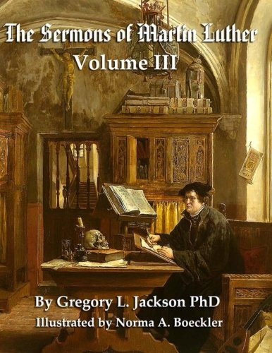The Sermons of Martin Luther (Volume III): Lenker Edition