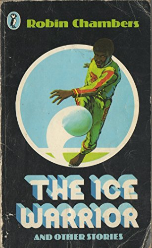 The ice warrior, and other stories