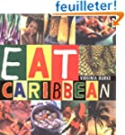 Eat Caribbean: The Best of Caribbean...