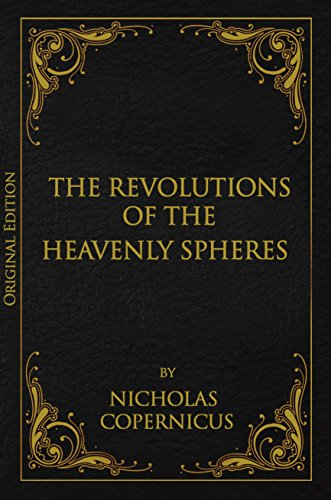 On the Revolution of Heavenly Spheres (Original Edition) (English Edition)