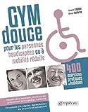 Telecharger Livres Gym douce pour les personnes handicapees ou a mobilite reduite 400 exercices pratiques et ludiques (PDF,EPUB,MOBI) gratuits en Francaise