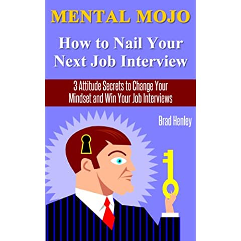 Mental Mojo : How to Nail Your Next Job Interview (English Edition)
