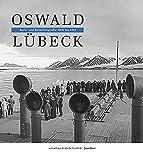 Oswald Lübeck: Bord-und Reisefotografien 1909-1914 (Sammlung Deutsche Fotothek) - Jens Bove