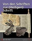Von den Schriften zur (Heiligen) Schrift: Keilschrift, Hieroglyphen, Alphabete und Tora -