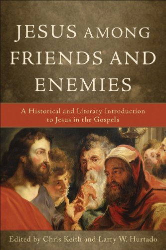 Jesus among Friends and Enemies: A Historical and Literary Introduction to Jesus in the Gospels (English Edition) por Chris Keith
