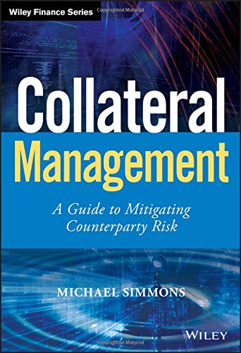 Collateral Management (Wiley Finance) por Michael Simmons