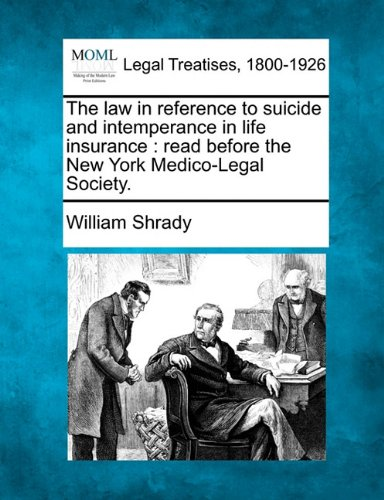 the-law-in-reference-to-suicide-and-intemperance-in-life-insurance-read-before-the-new-york-medico-l