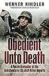 Obedient Unto Death: A Panzer-Grenadi...