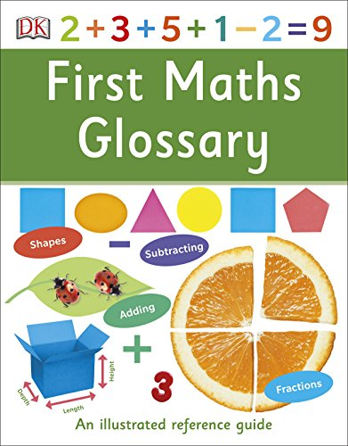 First Maths Glossary: An Illustrated Reference Guide (First Reference)