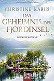Das Geheimnis der Fjordinsel: Norwegenroman von Christine Kabus