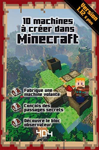 10 machines à créer dans Minecraft par Stéphane PILET