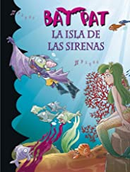 La isla de las sirenas (Serie Bat Pat 12)