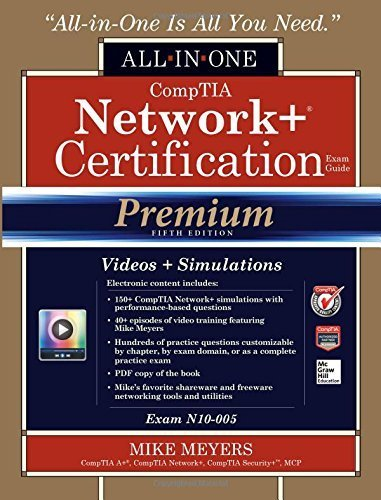 CompTIA Network+ Certification All-in-One Exam Guide, Premium Fifth Edition (Exam N10-005) Hardcover March 7, 2014