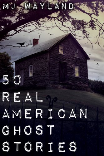 50 Real American Ghost Stories (English Edition)