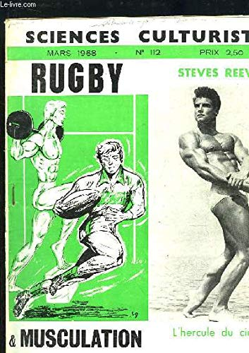 Sciences Culturistes N°112 : Rugby & Musculation - Steves Reeves, l'hercule du cinéma -