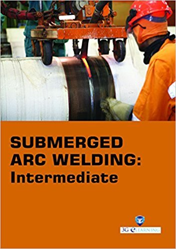 Submerged Arc Welding : Intermediate (Book with Dvd) (Workbook Included) [Paperback] [Jan 01, 2016] 3G E-Learning