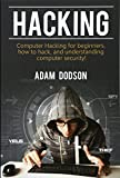 Hacking: Computer Hacking for Beginners, How to Hack, and Understanding Computer Security!