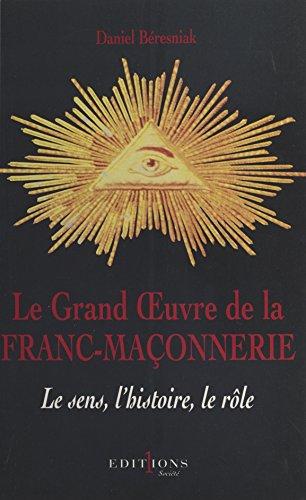 Le Grand Œuvre de la franc-maçonnerie