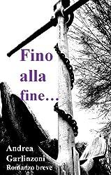 Fino alla fine... (Italian Edition)