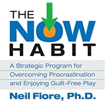 The Now Habit: A Strategic Program for Overcoming Procrastination and Enjoying Guilt-Free Play by Neil Fiore (2007-01-03)