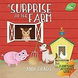 A Surprise at the Farm (Little Friends: Farmyard Adventure Series Book 4)